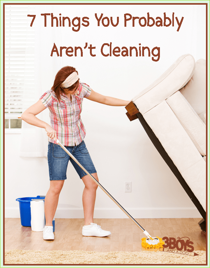 7 things you probably are not cleaning
