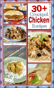 Over 30 Crockpot Recipes for Chicken!