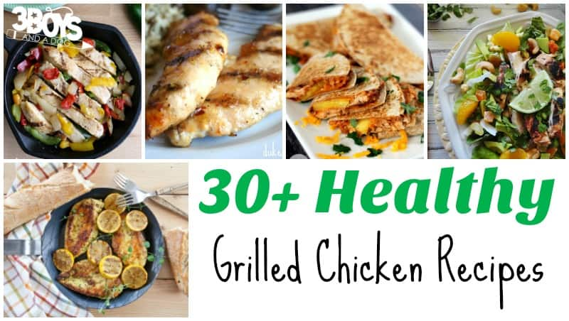 Healthy Grilled Chicken Recipes - 3 Boys and a Dog