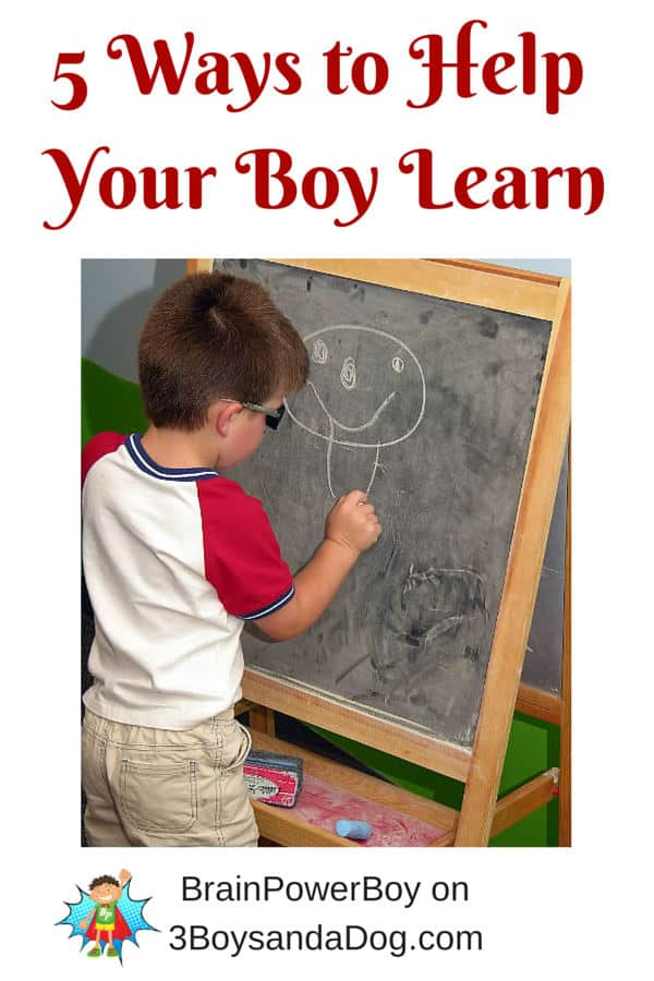 5 Ways to Help Your Boy Learn. Finding out more about boys' learning life can help you raise a boy who loves to learn.
