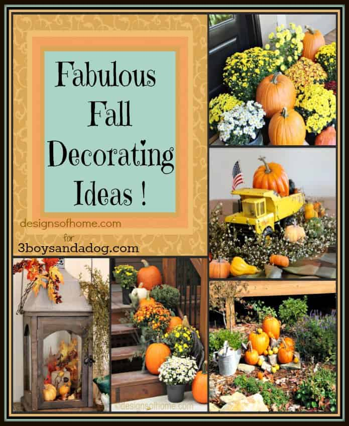 Fabulous Fall Decorating Ideas - 3boysandadog.com