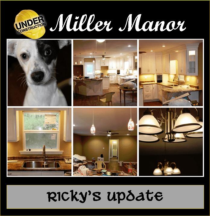 Miller Manor Rickys Update