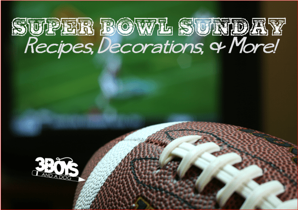 Super Bowl Sunday Recipes and More