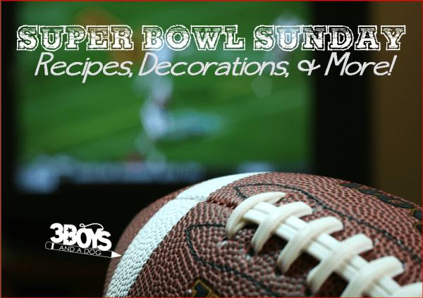 Super Bowl Sunday Recipes and More