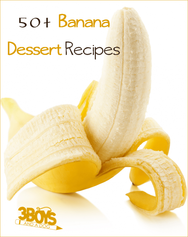 over 50 kid friendly banana dessert recipes