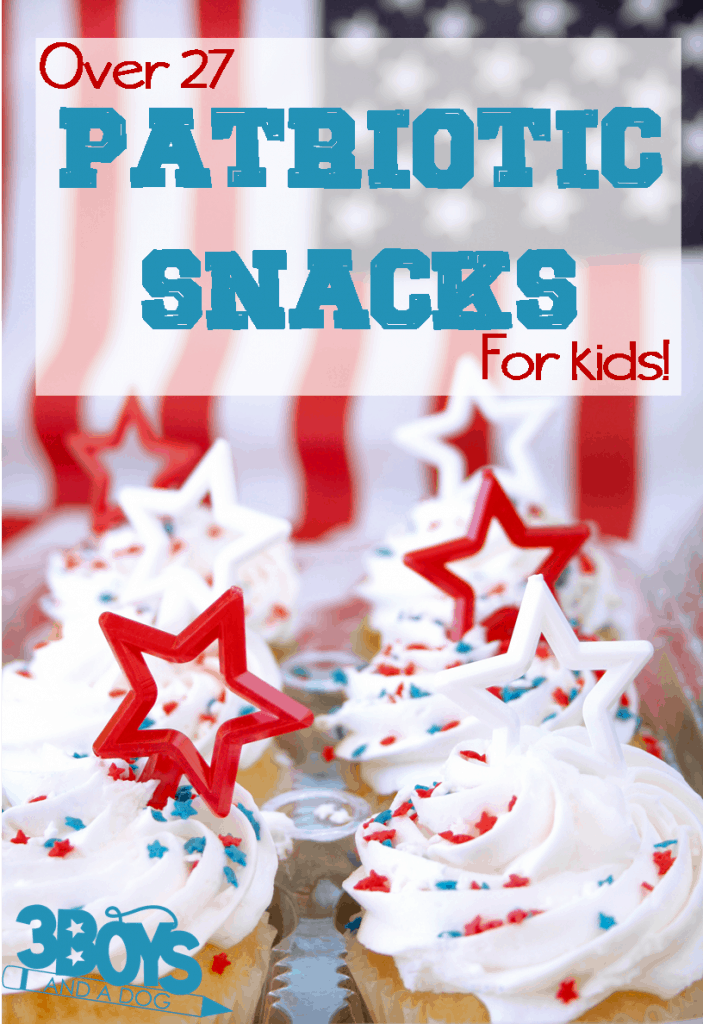 Over 27 Patriotic Snacks for Kids to enjoy this Fourth of July