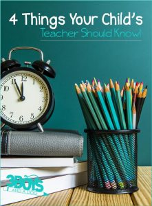 4 Things Your Childs Teacher Should Know!