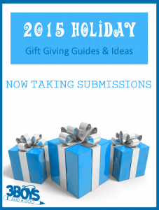 7th Annual Holiday Gift Giving Guides Now Taking Submissions!