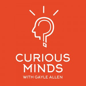 Curious Minds Podcast with Dr. Gayle Allen (NYC)