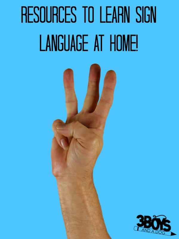 Resources to Learn Sign Language at Home - 3 Boys and a Dog