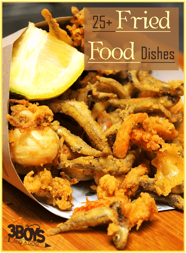 Over 25 Delicious Fried Food Dishes for Your Family to Enjoy