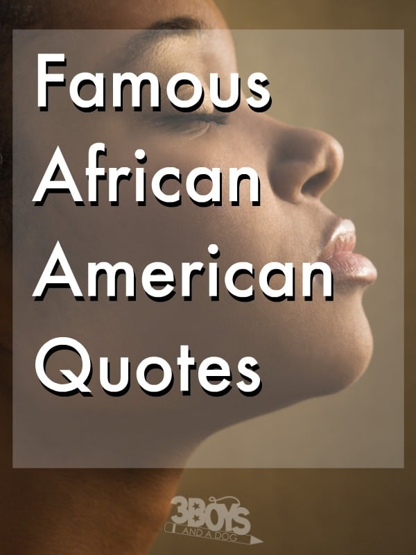 Image of: Images Inspiring Famous African American Quotes That Remind Us Strength Of Heart And Hope Can Bring About Boys And Dog Famous African American Quotes On Faith Love And Success Boys