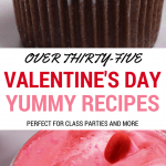 OVER 35 DELICIOUS PINTEREST WORTH VALENTINE RECIPES