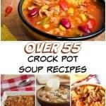 Over 55 Crock Pot Soup Recipes