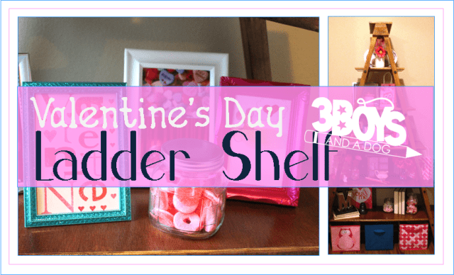 Valentines Day Ladder Shelf Decor