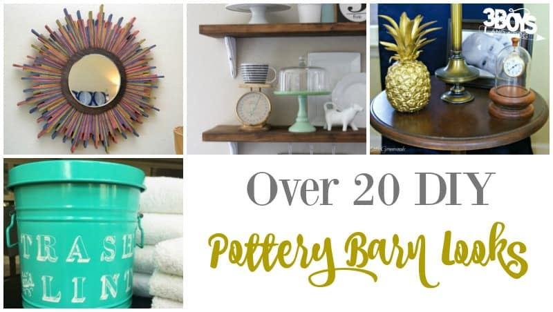 DIY Pottery Barn Looks for the Home