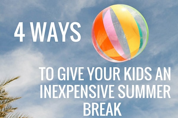 4-Ways-to-give-your-kids-an-awesome-and-inexpensive-summer-break-2