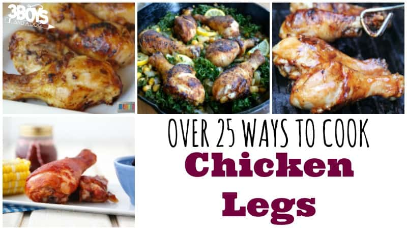 Over 25 Ways to Cook Chicken Legs