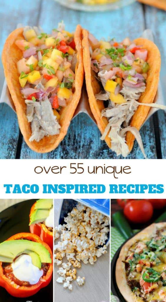 Over 55 Unique Tacos and Taco Inspired Recipes