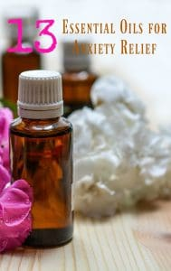 13 Essential Oils for Anxiety and Stress