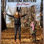 Weekend Boredom Busters for Mom – Fall Edition