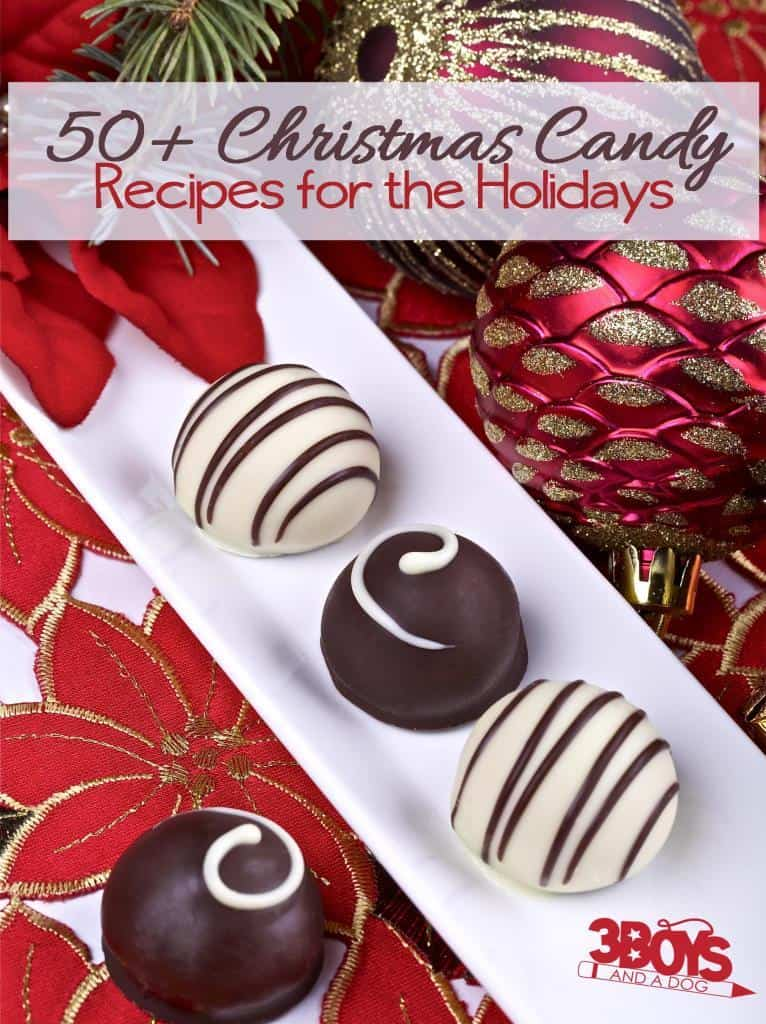 Over 50 traditional christmas candy recipes 3 boys and a dog for Traditional christmas candy recipes