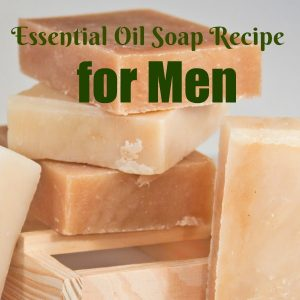 Essential Oil Soap Recipe for Men