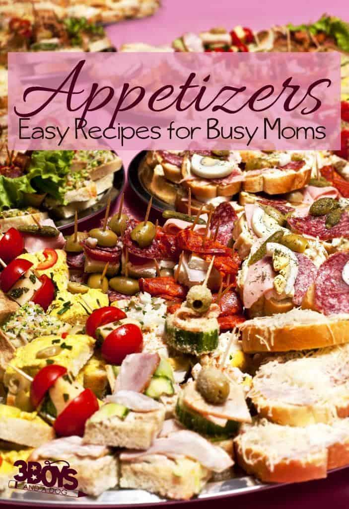 Appetizers: Easy Hors D'Oeuvres Recipes for Busy Moms