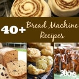 Over 40 Breadmachine Recipes