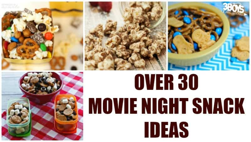 Over 30 Movie Night Snack Ideas 3 Boys And A Dog 3