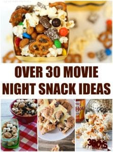 Over 30 Movie Night Snack Ideas