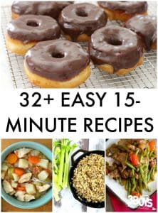 Over 32 Easy 15-Minute Recipes