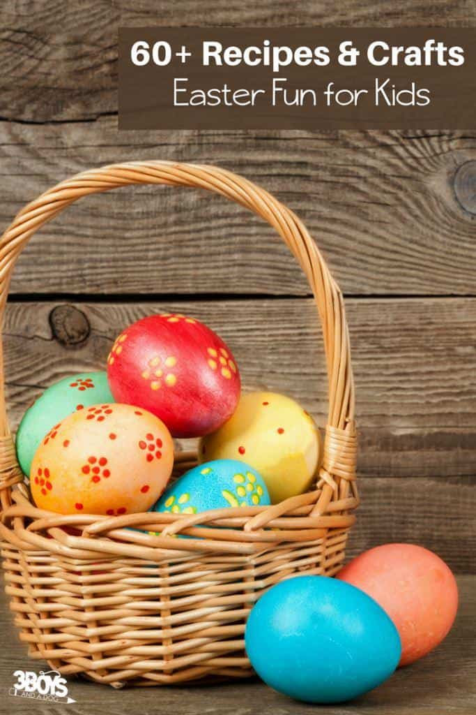 60+ recipes and crafts - Easter Fun for Kids
