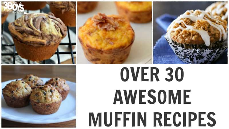 Over 30 Awesome Muffin Recipes