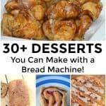 Over 30 Bread Machine Desserts