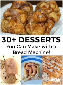 Over 30 Bread Machine Desserts