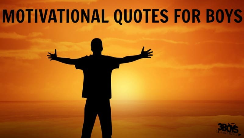 Motivational Quotes for Boys to Use