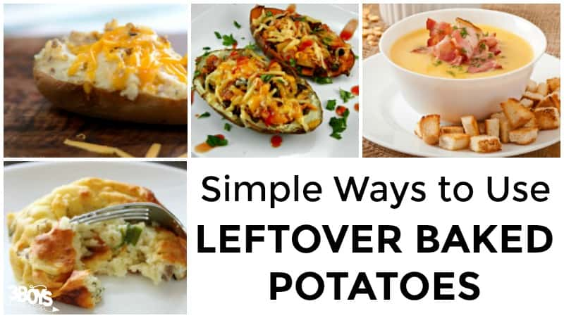 Ways to Use Leftover Baked Potatoes