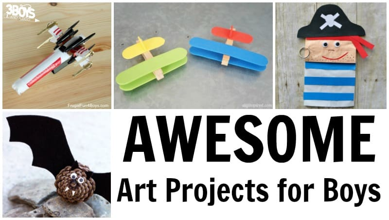 Art Projects for Boys to Make