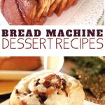 simple and easy bread machine dessert recipes