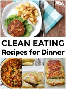 21 Clean Eating Recipes for Dinner