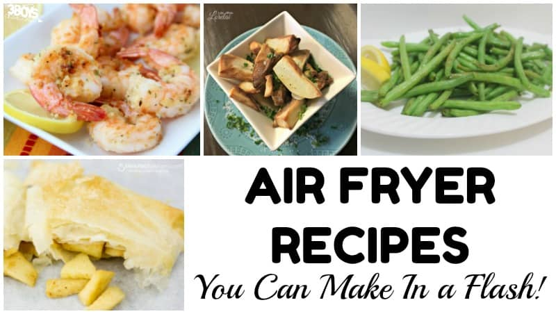 Fast Air Fryer Recipes to Make
