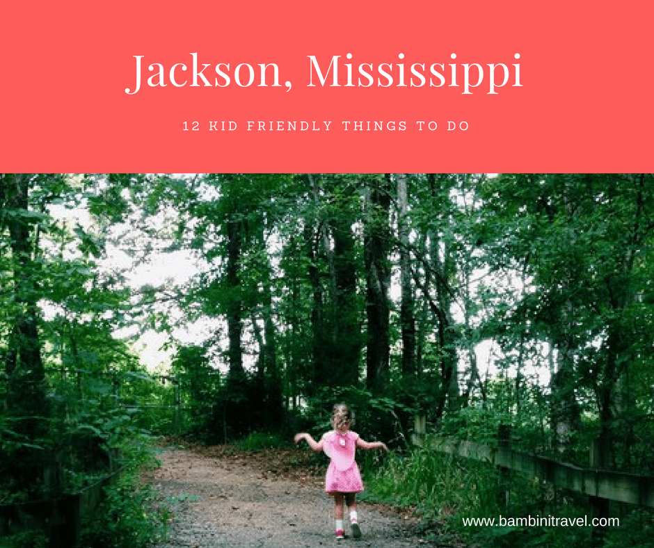 12 Kid Friendly Things to do in Jackson Misssissippi