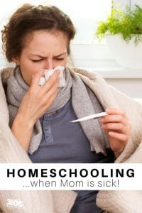 How to Keep Homeschooling When Sick!