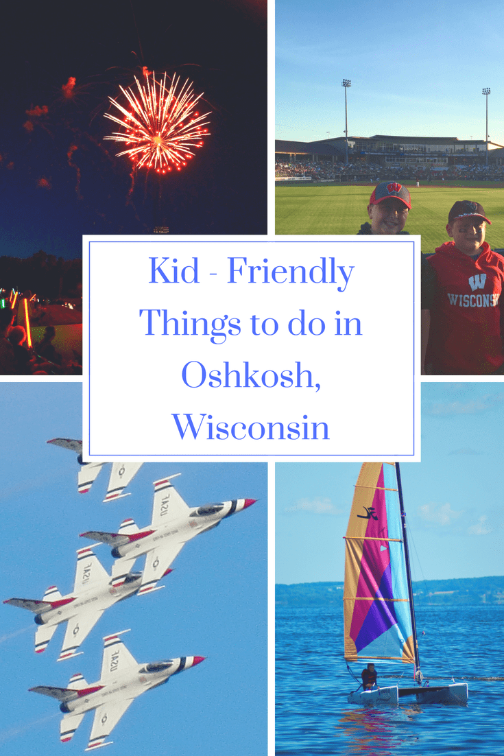 Raising a family in Oshkosh, Wisconsin has provided so many great opportunities for my children through the wonderful attractions and kid-friendly activities.  We hardly get bored, since there is always something to do.