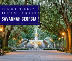 11 Kids Friendly Things to do in Savannah GA