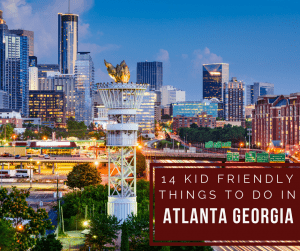 14 Kid Friendly Things to do in Atlanta GA