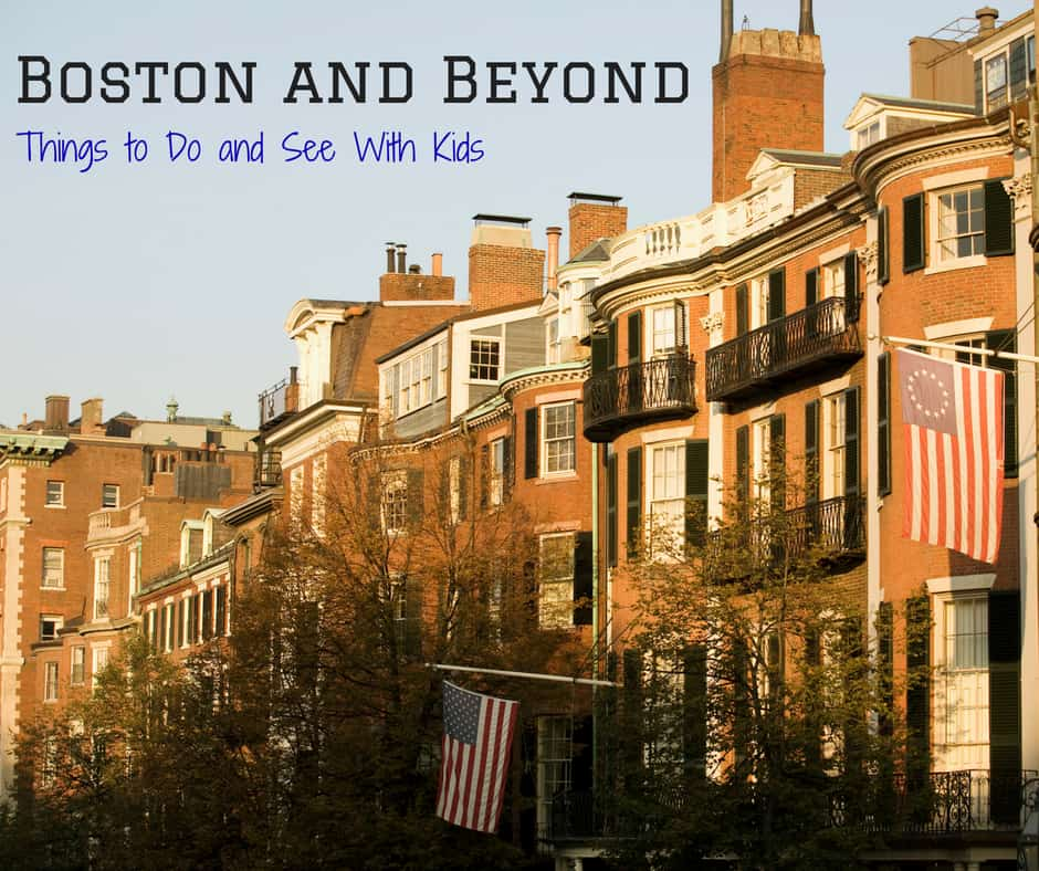Places to take kids in Boston and Beyond