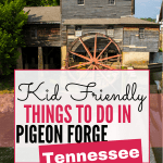Top 10 kid friendly things to do in Pigeon Forge Tennessee