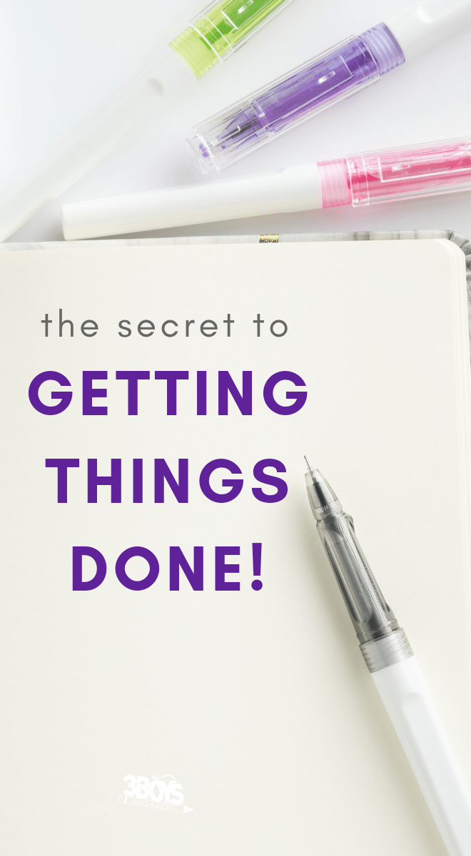 the secret to getting things done